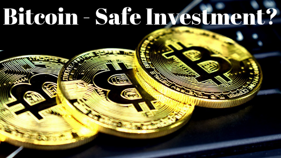 is Bitcoin a Safe Investment