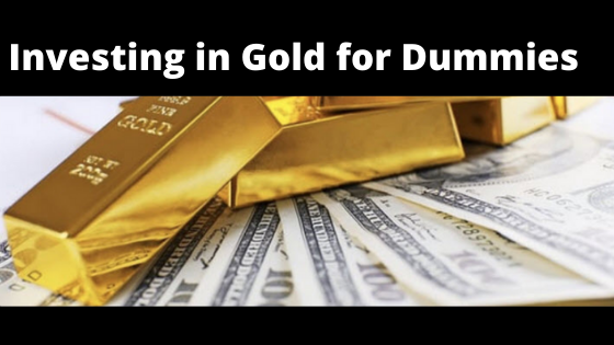 Investing in Gold for Dummies