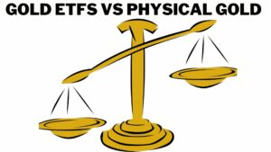 ETFs vs physical gold, which is the better option for me?